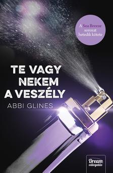 Abbi Glines - Te vagy nekem a veszély (Sea Breeze-sorozat 7. rész)