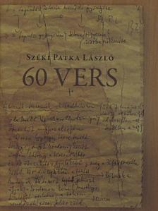 Széki Patka László - 60 vers [antikvár]