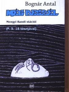 Bognár Antal - Még beszél [antikvár]