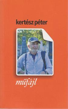 Kertész Péter - Műfájl [antikvár]