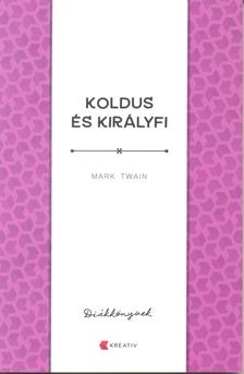 Mark Twain - Koldus és királyfi