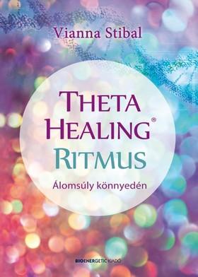 Vianna Stibal - ThetaHealing(R) Ritmus - Álomsúly könnyedén [eKönyv: epub, mobi]
