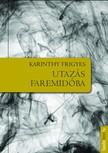 Karinthy Frigyes - Utazás Faremidoba [eKönyv: epub, mobi]