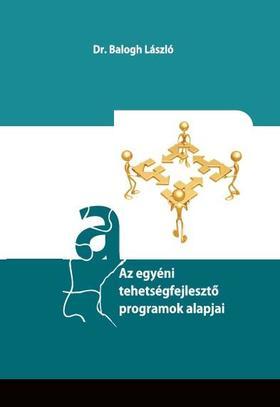Dr. Balogh László - Az egyéni tehetségfejlesztő programok alapjai