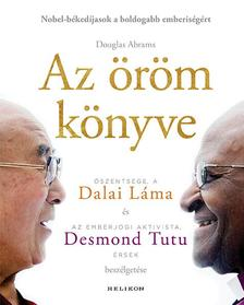 Dalai Láma-Desmond Tutu - Az öröm könyve - Tartós boldogság egy változó világban