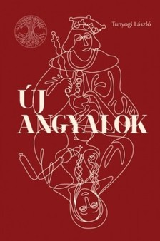 TUNYOGI LÁSZLÓ - Új angyalok [eKönyv: epub, mobi]