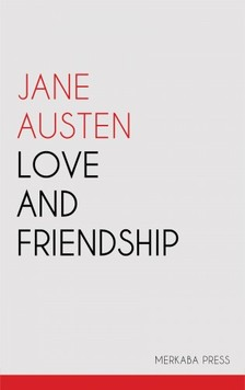 Jane Austen - Love and Friendship [eKönyv: epub, mobi]