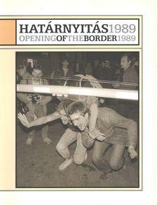 László Ágnes - Határnyitás 1989 / Opening of the Border 1989 [antikvár]