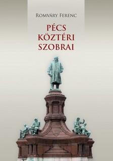 ROMVÁRY FERENC - Pécs köztéri szobrai [eKönyv: pdf]