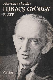 Hermann István - Lukács György élete [antikvár]