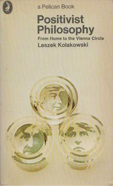 Leszek Kolakowski - Positivist Philosophy [antikvár]