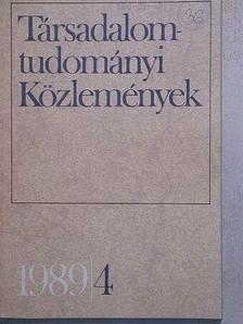 Bánfalvy Csaba - Társadalomtudományi Közlemények 1989/4. [antikvár]