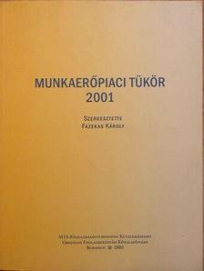 Frey Mária - Munkaerőpiaci tükör 2001 [antikvár]