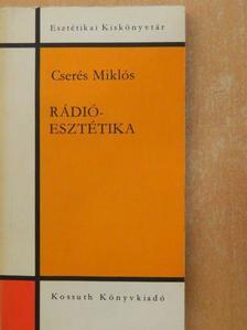 Cserés Miklós - Rádióesztétika [antikvár]