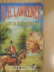D. H. Lawrence - Harc a szerelemért [antikvár]