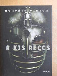 Horváth Viktor - A Kis Reccs [antikvár]