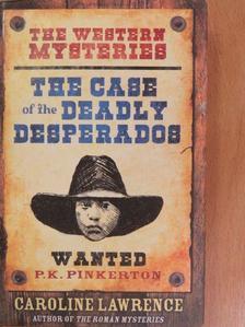 Caroline Lawrence - The Case of the Deadly Desperados [antikvár]