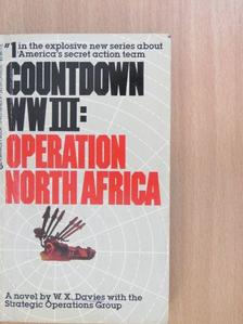 W. X. Davies - Countdown WWIII: Operation North Africa [antikvár]