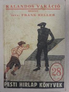 Frank Heller - Kalandos vakáció [antikvár]