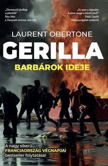 Laurent Obertone - Gerilla - Barbárok ideje