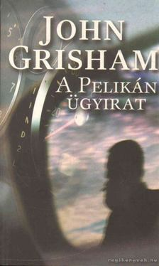 John Grisham - A Pelikán ügyirat [antikvár]