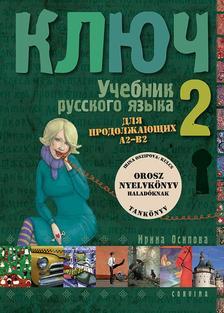 Irina Oszipova - Kulcs II. - Orosz nyelvkönyv középhaladóknak - tankönyv