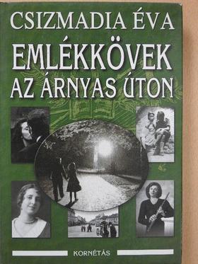 Csizmadia Éva - Emlékkövek az Árnyas úton (dedikált példány) [antikvár]