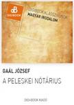 GAAL JÓZSEF - A peleskei nótárius [eKönyv: epub, mobi]