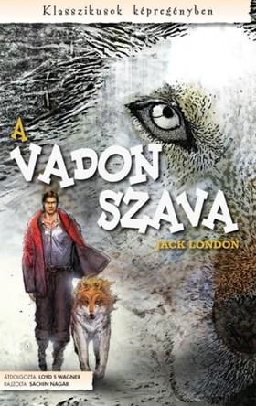 Jack London - A vadon szava (képregény PDF) [eKönyv: pdf]