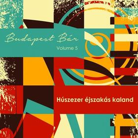 BUDAPEST BÁR - Húszezer éjszakás kaland - CD