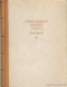 Vörösmarty Mihály - Vörösmarty Mihály összes drámái I-II. kötet [antikvár]
