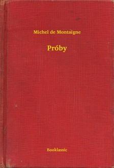 Michel de Montaigne - Próby [eKönyv: epub, mobi]