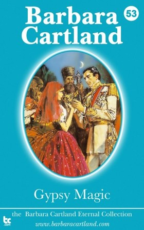 Barbara Cartland - Gypsy Magic [eKönyv: epub, mobi]