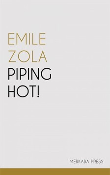 ÉMILE ZOLA - Piping Hot! [eKönyv: epub, mobi]