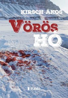 Kirsch Ákos - Vörös hó