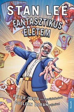 Stan Lee, Peter David - Fantasztikus életem - Stan Lee