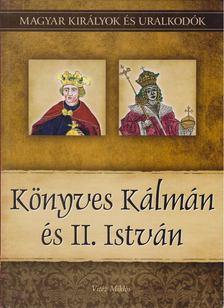 Vitéz Miklós - Könyves Kálmán és II. István [antikvár]
