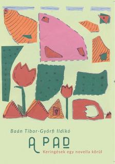 Baán Tibor - Győrfi Ildikó - A pad - Keringések egy novella körül