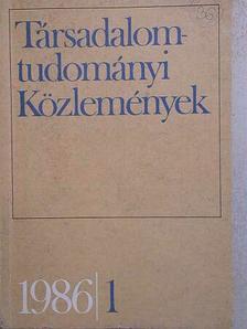 Bánfalvy Csaba - Társadalomtudományi Közlemények 1986/1. [antikvár]