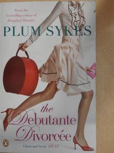 Plum Sykes - The Debutante Divorcée [antikvár]
