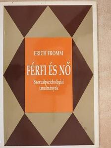Erich Fromm - Férfi és nő [antikvár]