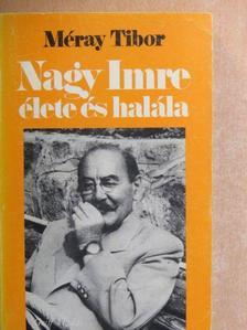 Méray Tibor - Nagy Imre élete és halála [antikvár]