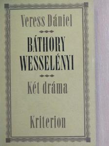 Veress Dániel - Báthory/Wesselényi [antikvár]