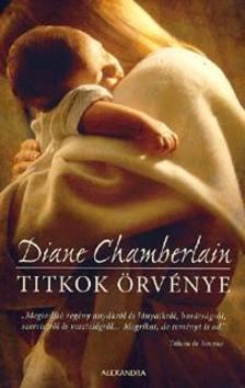 Diane Chamberlain - Titkok örvénye