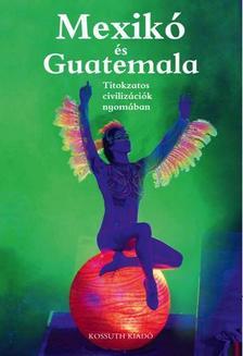 Ágh Attila, Csák Erika - MEXIKÓ ÉS GUATEMALA