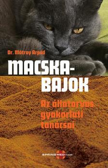 Dr. Mátray Árpád - MACSKABAJOK - Az állatorvos gyakorlati tanácsai
