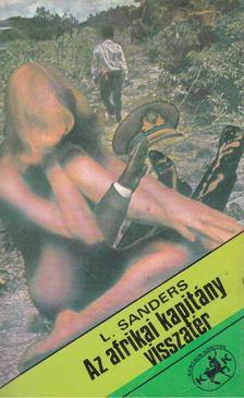 SANDERS, LAWRENCE - Az afrikai kapitány visszatér [antikvár]