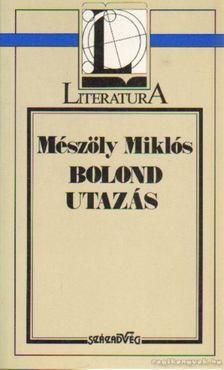 Mészöly Miklós - Bolond utazás [antikvár]