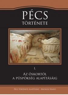 (szerk.) Visy Zsolt - Pécs története 1.  [eKönyv: pdf]