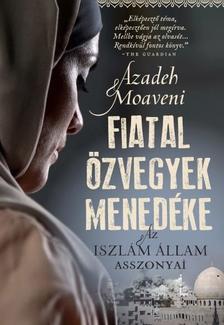 AZADEH MOAVENI - Fiatal özvegyek menedéke - Az Iszlám Állam asszonyai